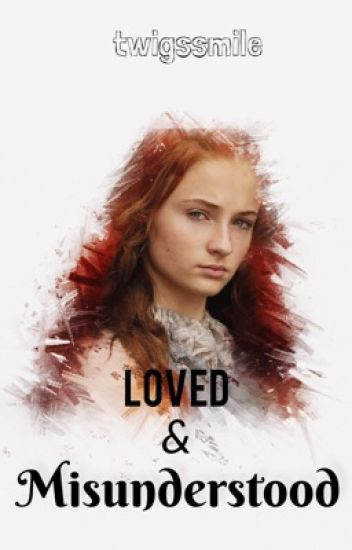 Loved & Misunderstood (HP) {Book 1 of the Wild & Free Series}