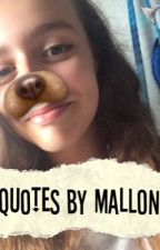 Quotes by Mallon by skwatsquad