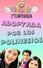 Adoptada Por Los Polinesios 2°Temporada by Asueth2502