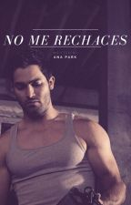 No me rechaces by Ana8Park