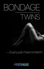 BONDAGE TWINS by Annonymously1