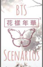 BTS Scenarios [Requests open] by xPrincessZoyerx