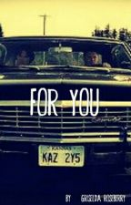 For you (Supernatural x Male!Reader) [NEEDS TO BE REWRITTEN] by GriseldaRoseberry