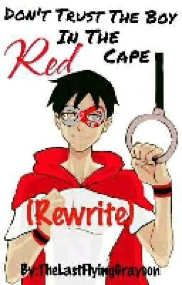 Don't Trust The Boy In The Red Cape (Rewrite) (Young Justice)