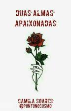 Duas Almas Apaixonadas by DepressivaApaixonada