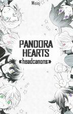 Pandora Hearts «headcanons» by Misioj