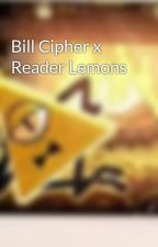 Bill Cipher x Reader Lemons by lemontimez