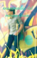 Enamoradas Del Mismo Chico . by Allizonmin