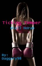 Ticking Temper [One Direction: Niall Horan] by Daggary98