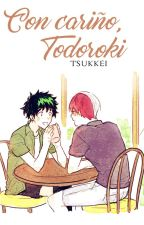 Con cariño, Todoroki© (CC#1) by -Tsukkei-