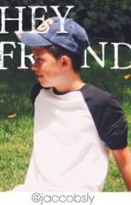 Hey Friend | Jacob Sartorius | by blurryfacejacob