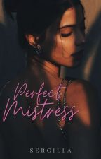 Perfect Mistress(#Wattys2016) by sercilla