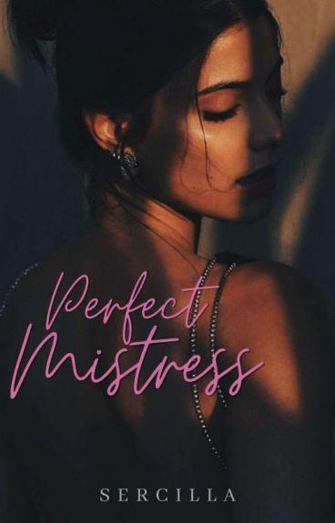 Perfect Mistress(#Wattys2016)