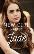 New Girl named Jade by R5KeepItAlive