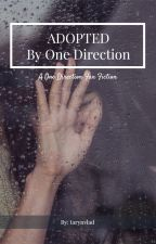 Adopted by One Direction (one direction fan fiction) by tarynvlad