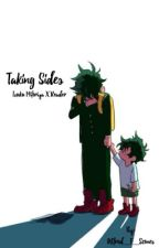 Taking Sides (Midoriya Izuku X Reader) by nishinoya_oya