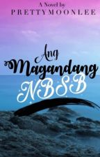Ang Magandang NBSB  by PrettyMoonlee