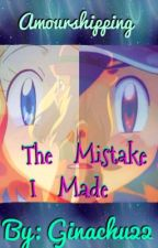 The Mistake I Made (Amourshipping) by Ginachu22