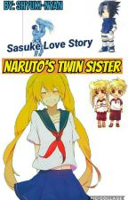 Naruto's Twin sister [Sasuke Love Story] On Hold by Shyuki-Nyan_Lovix