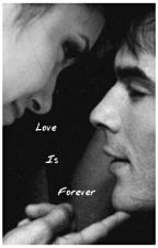 Love Is Forever (Delena Love Story)   by Rachel1267