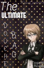 The Ultimate Douchebag {Reader x Byakuya Togami Fanfiction} by AnimalCrosser11037