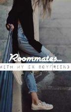 Roommates... with my Ex Boyfriend  by emilou_walf