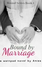 Bound By Marriage by akissonthelips