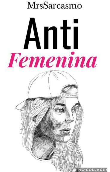 Anti Femenina [#Wattys2016]