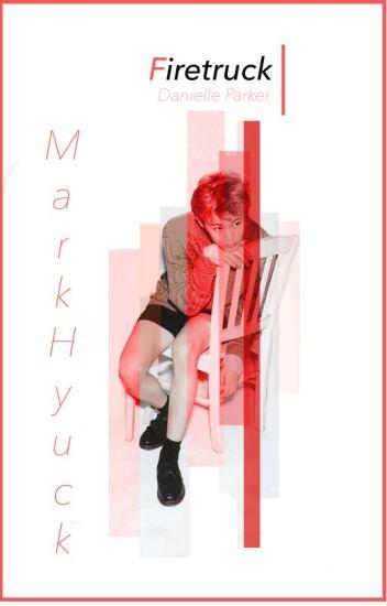 Firetruck || MarkHyuck [DREAM Series; BOOK 1]