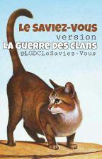 Le Saviez-Vous version La Guerre Des Clans 3 by LGDCLeSaviez-Vous