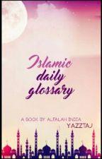 Islamic Daily Glossary by yazztaj