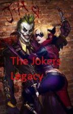 The Jokers Legacy by ShadowJokers