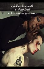 i fell in love with a drug lord A.K.A Roman Graziano  (interracial/romance) by JenniferThomas267