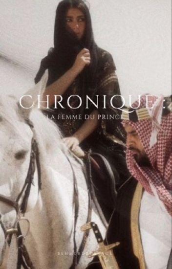 [ TOME I ] ~• Chronique : La Femme Du Prince •~ [ TERMINÉ ]