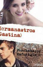 Hermanastros (Gastina) by MaferAgus18