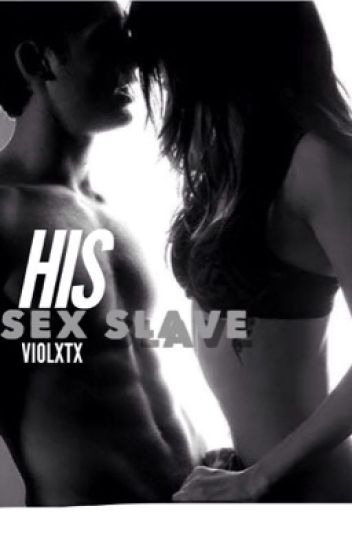 His Sex Slave(Completed)