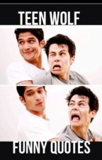 Teen Wolf - Funny Quotes by AlwaysSmileStiles