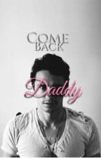 Come Back Daddy (A James Franco FanFic) by JazzlynLovesDowney