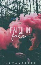Faith in Fate by heyantzzzz