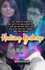 Huling Yakap by MhireJed (A KathReid One shot story) #Wattys2016 by MhireJed