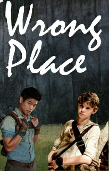 Wrong Place | Minho x Reader x Newt