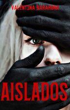 Aislados [Pausada] by Nyhlea