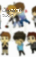 One Of The SLAVE  by xiubaekjinmark