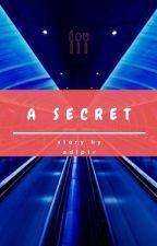 A Secret [END] by adlptr
