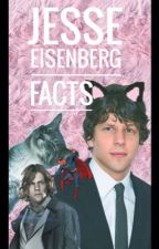 Jesse Eisenberg Facts by Comic_She-Dwarf