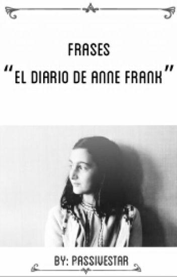 Frases El Diario De Anne Frank Pasivestaaar Wattpad