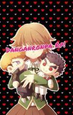 Danganronpa Rp! [UNDER EDIT] by SHSLMangaArtist