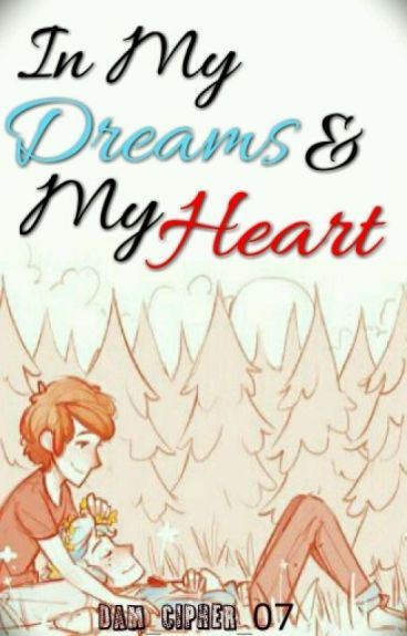 In My Dreams & My Heart (PinesWill)