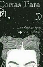 Cartas Para El  by MichCrzB