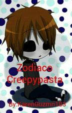 Zodiaco Creepypasta by KarenGuzmn183